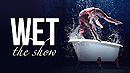 Wet - the Show - GOP Varieté-Theater